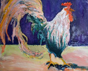 "Walk the Rooster 25"" x 27"" – Oil Original – $1000"